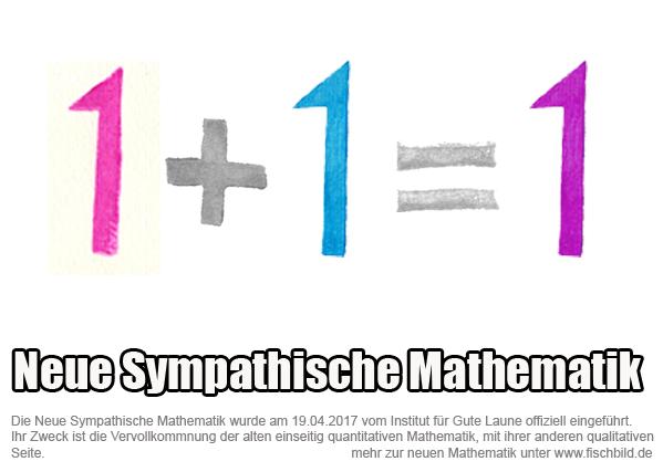 neue sympathische Mathematik 1 + 1 = 1